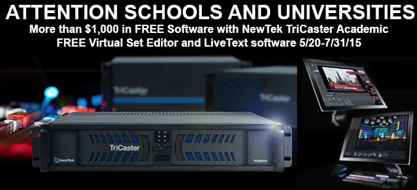 Free Virtual Set Editor and LiveText to Schools Who Purchase a Professional NewTek TriCaster Academic Version 9