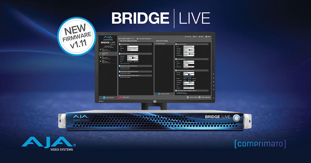 AJA Video Systems releases BRIDGE LIVE v1.11