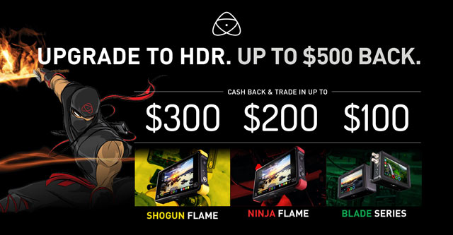 Atomos Upgrade to HDR Cash-Back Promo on Videoguys through 1/31/17