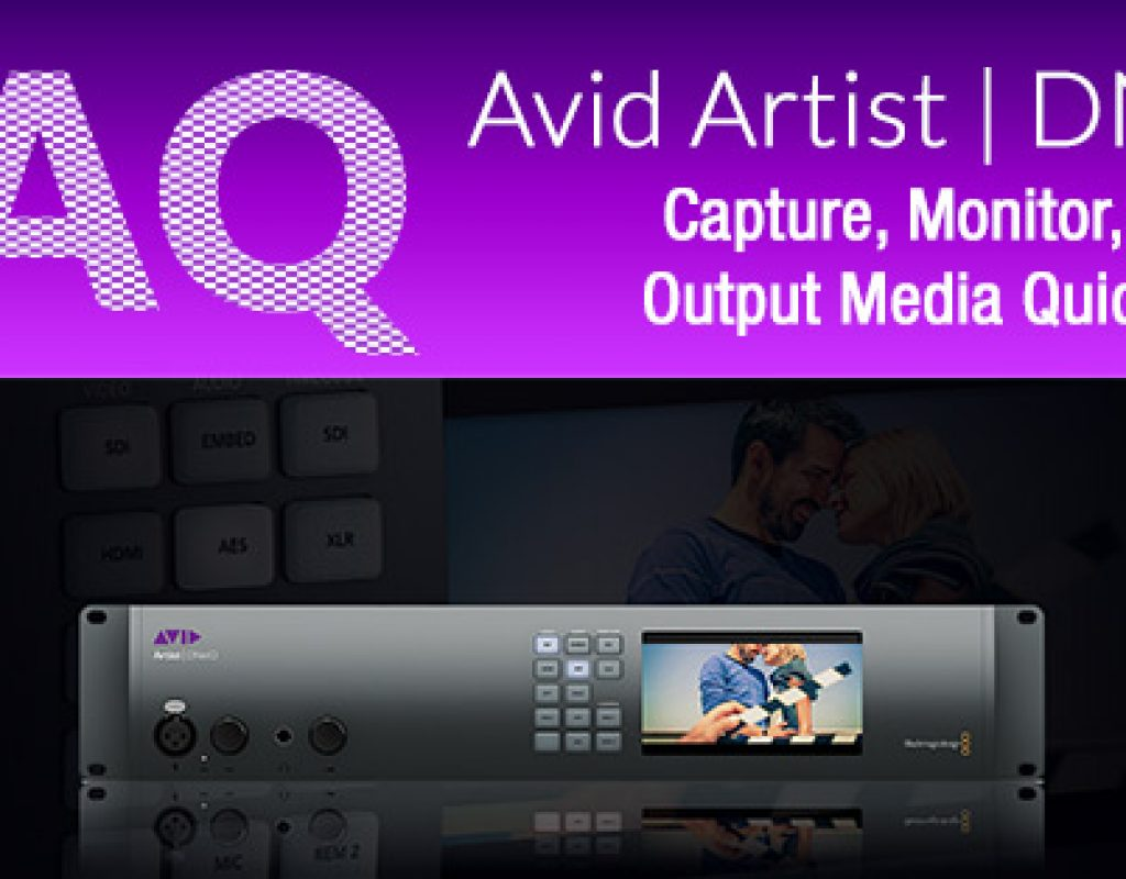 Avid Artist DNxIO FAQ