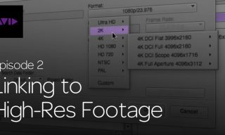 Get Started Fast with Media Composer for High-Res Workflows—Part 2