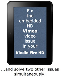 How to fix embedded Vimeo videos on your Kindle Fire HD 12
