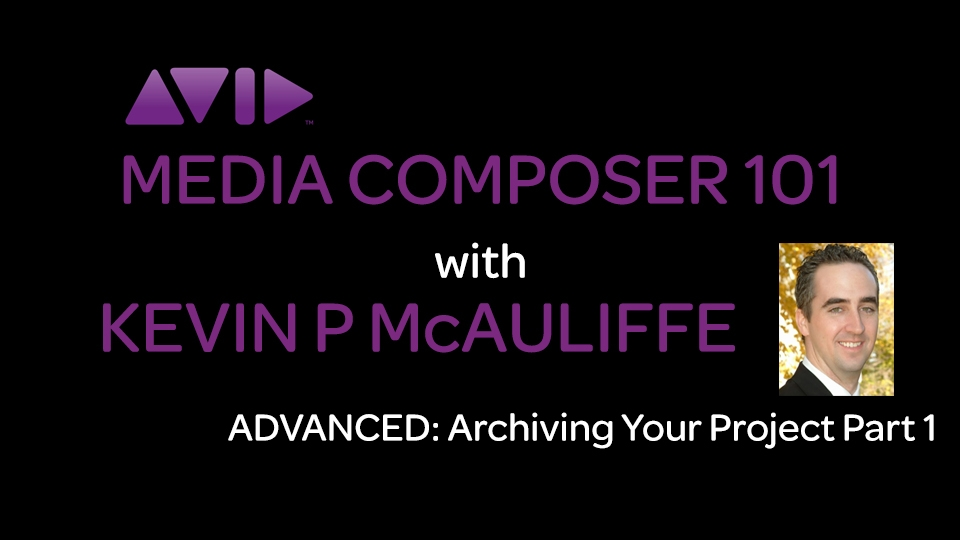 Media Composer 101 - ADVANCED - Archiving Your Projects Part 1 3