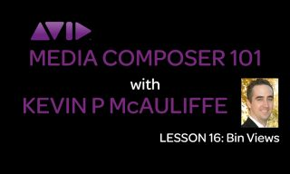 Media Composer 101 – Lesson 16 – Bin Views