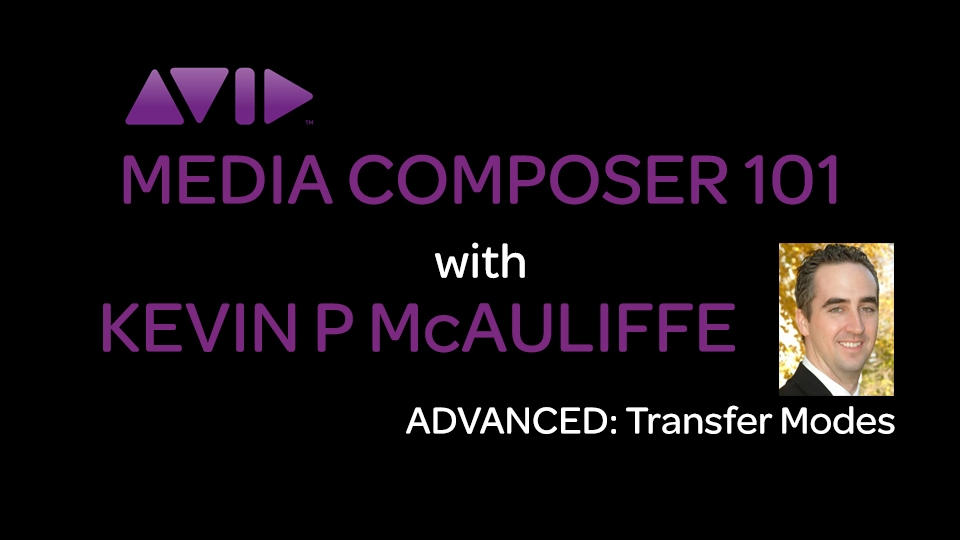Media Composer 101 - Advanced - Transfer Modes 11