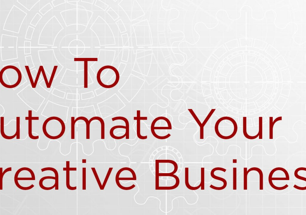 Automating Your Creative Business 7