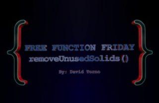 Free Function Friday removeUnusedSolids