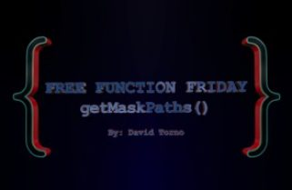 Free Function Friday getMaskPaths