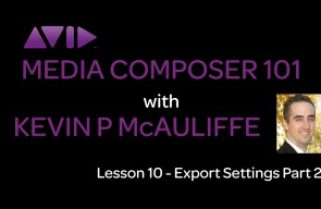 Media Composer 101 – Lesson 10 – Export Settings Part 2