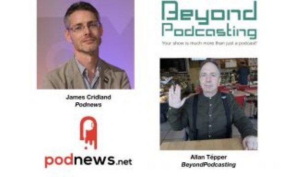 <em>BeyondPodcasting</em>: James Cridland, international issues, Google Podcasts + much more