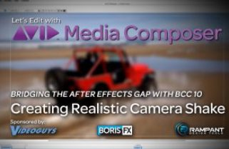 Let's Edit with Media Composer – Creating Realistic Camera Shake