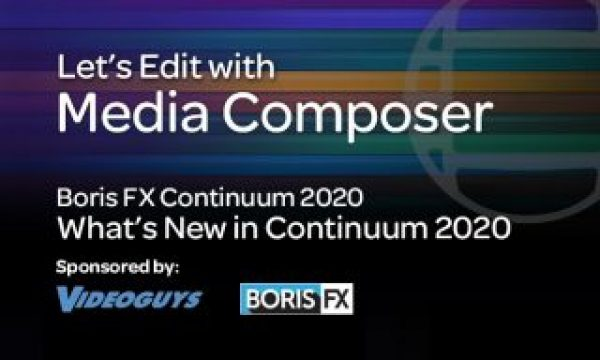 Let's Edit with Media Composer – What's New in Continuum 2020