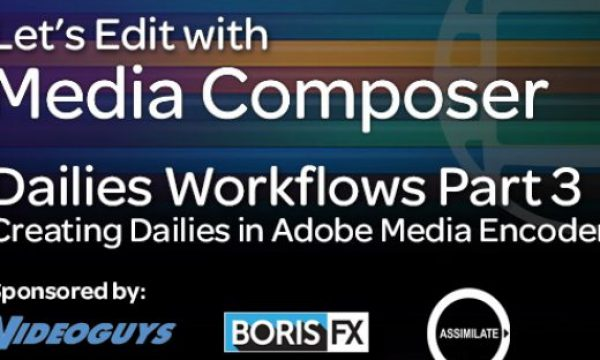 Let's Edit with Media Composer – Creating Dailies Part 3 – Adobe Media Encoder