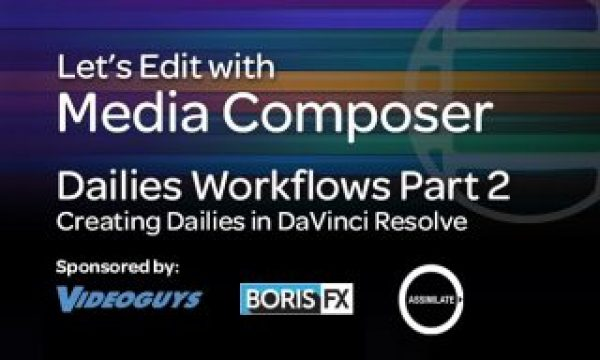 Let's Edit with Media Composer – Creating Dailies Part 2 – DaVinci Resolve
