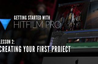 Getting Started with HitFilm Pro – Lesson 2 – Creating your first project