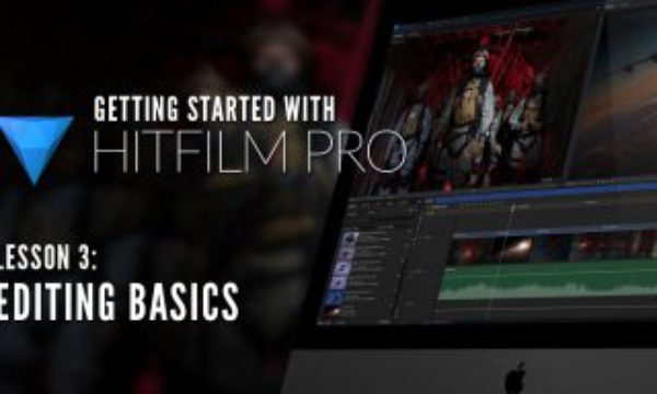 Getting Started with HitFilm Pro – Lesson 3 – Editing Basics and Setting your Options