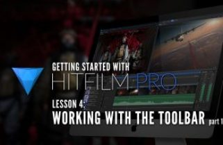 Getting Started with HitFilm Pro – Lesson 4 – Working with the HitFilm Pro's Toolbar Part 1
