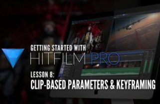 Getting Started with HitFilm Pro – Lesson 8 – Clip-Based Parameters and Keyframing