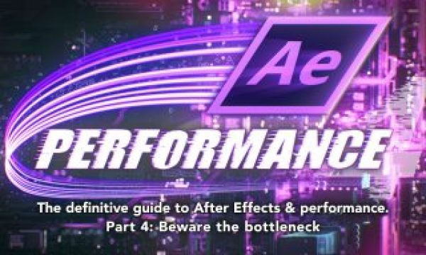 After Effects & Performance. Part 4: Bottlenecks and busses