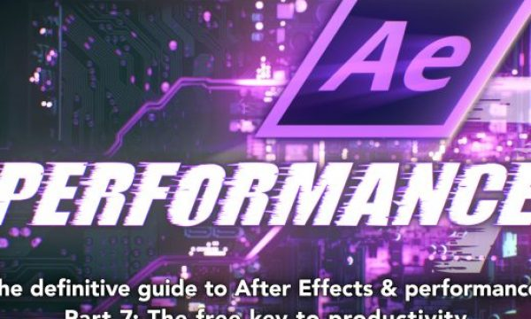 After Effects & Performance. Part 7: Introducing AErender