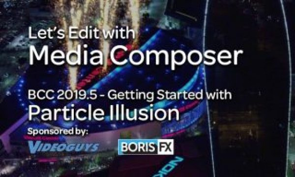 Let's Edit with Media Composer – Getting Started with Particle Illusion