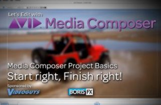 Let's Edit with Media Composer – Start right, Finish right!