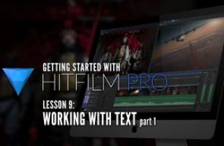 Getting Started with HitFilm Pro – Lesson 9 – Text Part 1