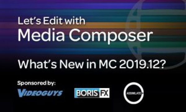 Let's Edit with Media Composer – What's New in 2019.12?