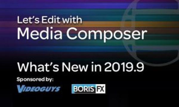 Let's Edit with Media Composer – What's New in 2019.9
