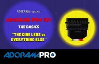 Adorama Pro 101: The Basics – The Cine Lens vs Everything Else