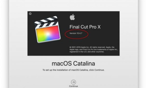 Final Cut Pro X updated to 10.4.7, MacOS updated to 10.15 Catalina, be careful