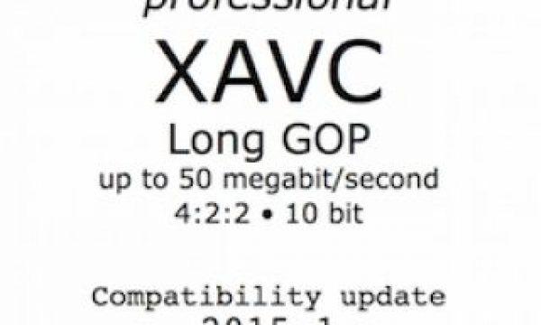 Pro XAVC Long GOP compatibility bulletin 2015.1