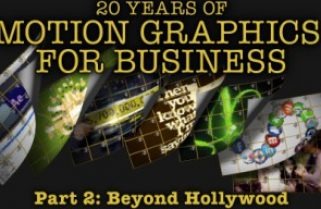 Motion Graphics for Business – Part 2: Beyond Hollywood