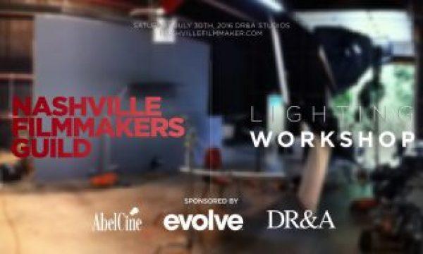 Nashville Filmmakers Guild Lighting Workshop – July 30