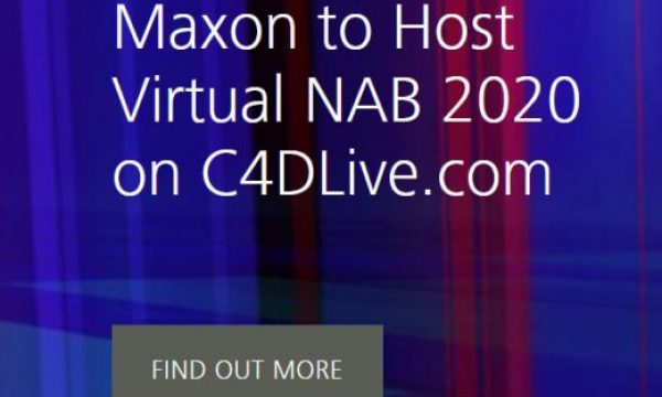 Maxon to host Virtual NAB 2020 on C4DLive.com