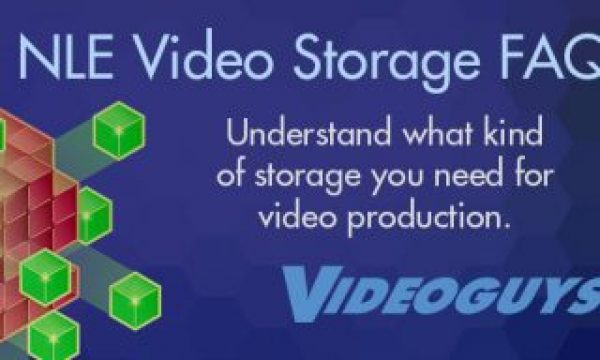 FAQ for NLE Video Storage (2017 Edition)
