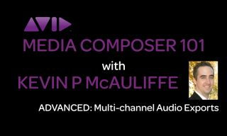 Media Composer 101 – Advanced – Multi-Channel Audio Exports