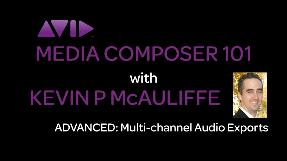 Media Composer 101 - Advanced - Multi-Channel Audio Exports 11