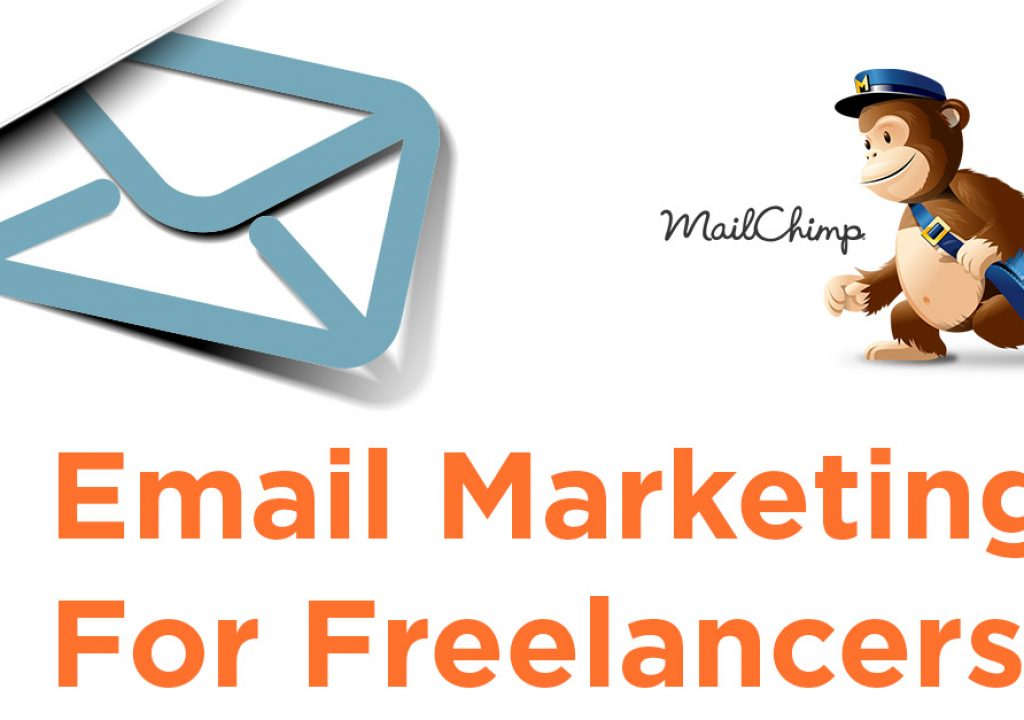 Email Marketing For Freelancers - Why You Need A Mailing List 1
