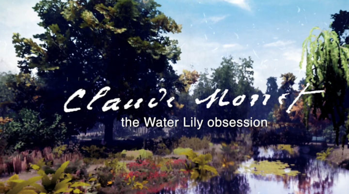 Claude Monet, The Water Lily Obsession documentary