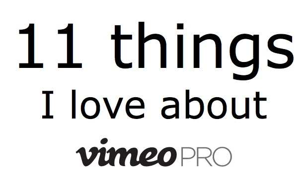 11 things I love about Vimeo Pro by Allan Tépper - ProVideo Coalition