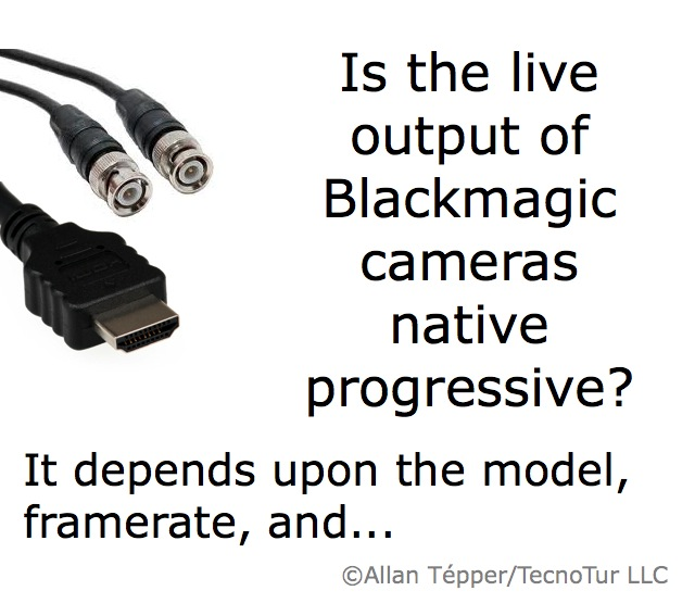 Which Blackmagic camera models output live native progressive, and when? 4