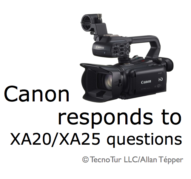 Canon answers most of Tépper's questions about XA20/XA25 6