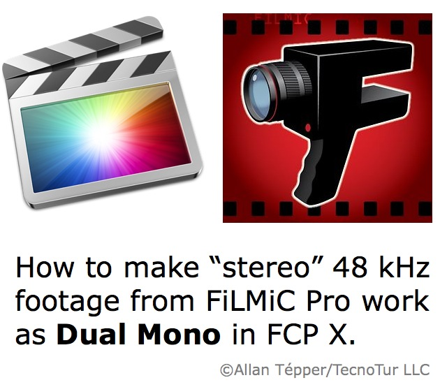 Make Dual Mono work between FiLMiC Pro and FCP X 10.0.8 & 10.0.9 6