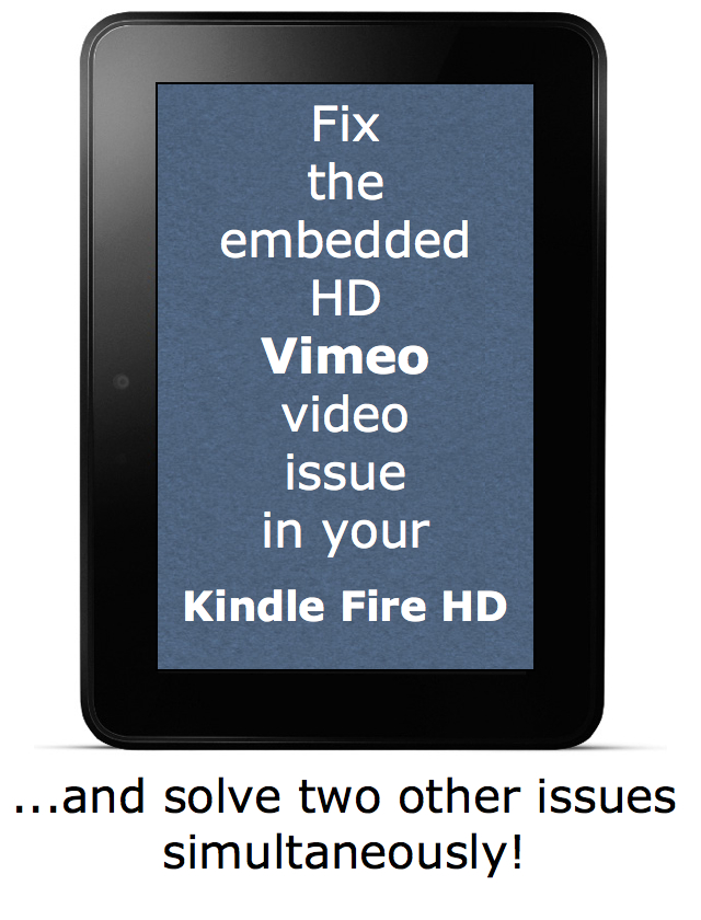 How to fix embedded Vimeo videos on your Kindle Fire HD by