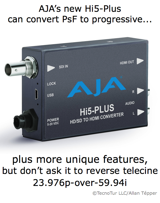 AJA converts PsF-to-progressive with new Hi5-Plus converter by Allan