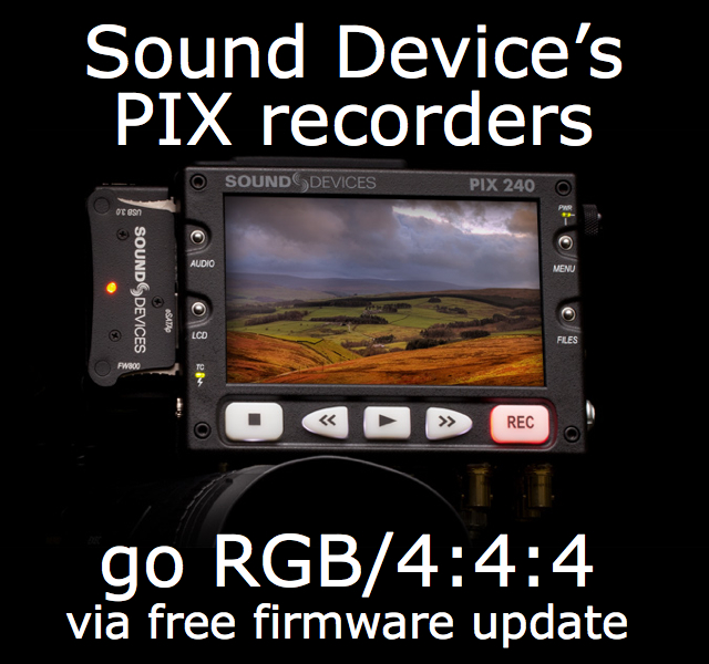 Sound Devices adds 4:4:4/RGB recording to PIX recorders via firmware update 4