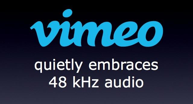 Vimeo quietly embraces 48 kHz audio; documents non-integer framerates 4