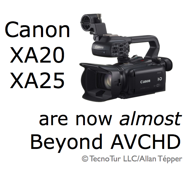 Canon answers most of Tépper's questions about XA20/XA25 7