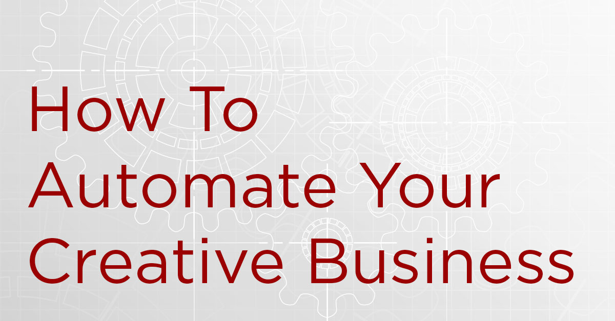 Automating Your Creative Business 8